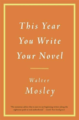 Walter Mosley This Year You Write Your Novel