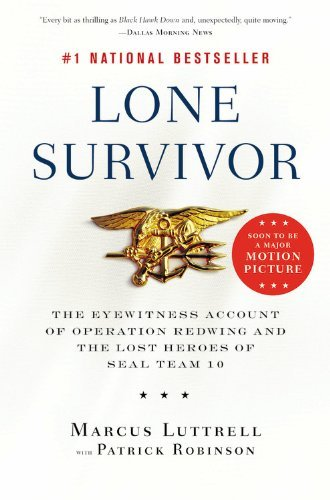Marcus Luttrell Lone Survivor The Eyewitness Account Of Operation Redwing And T