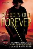 Patterson James Maximum Ride School's Out Forever