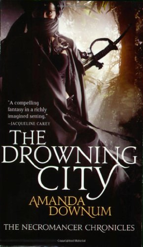 Amanda Downum The Drowning City