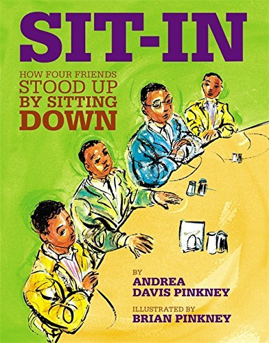 Andrea Davis Pinkney Sit In How Four Friends Stood Up By Sitting Down
