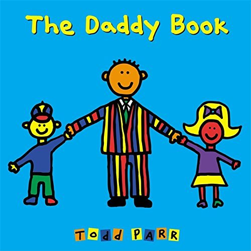 Todd Parr The Daddy Book