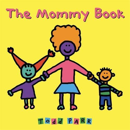 Todd Parr The Mommy Book