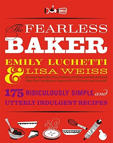 Emily Luchetti The Fearless Baker Scrumptious Cakes Pies Cobblers Cookies And Q