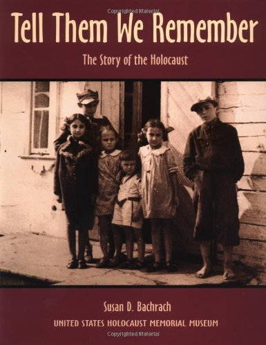 Susan D. Bachrach Tell Them We Remember The Story Of The Holocaust