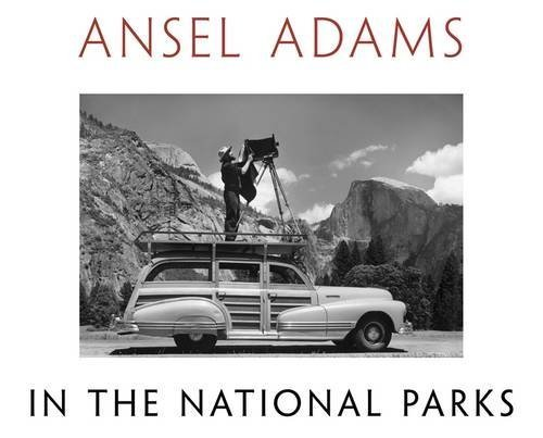 Ansel Adams Ansel Adams In The National Parks Photographs From America's Wild Places