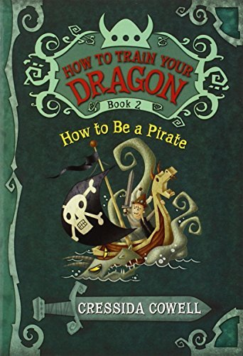 Cressida Cowell How To Be A Pirate How To Train Your Dragon