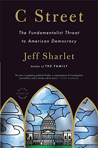 Jeff Sharlet C Street The Fundamentalist Threat To American Democracy
