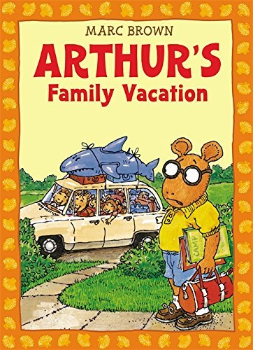 Marc Tolon Brown Arthur's Family Vacation [with *]