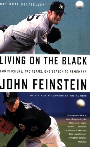 John Feinstein Living On The Black Two Pitchers Two Teams One Season To Remember