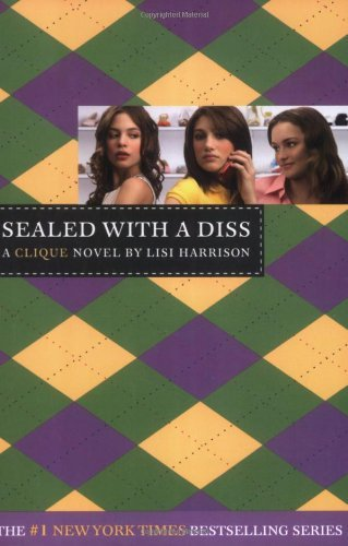 Lisi Harrison The Clique #8 Sealed With A Diss A Clique Novel