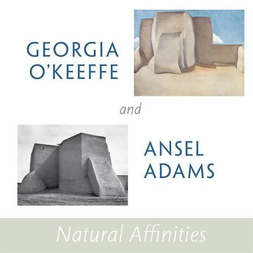 Barbara Buhler Lynes Georgia O'keeffe And Ansel Adams Natural Affinities