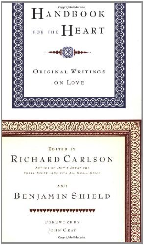 Richard Carlson Handbook For The Heart Original Writings On Love