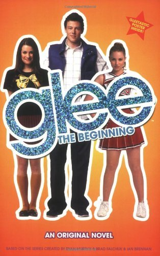 Sophia Lowell Glee The Beginning An Original Novel [with Poster]