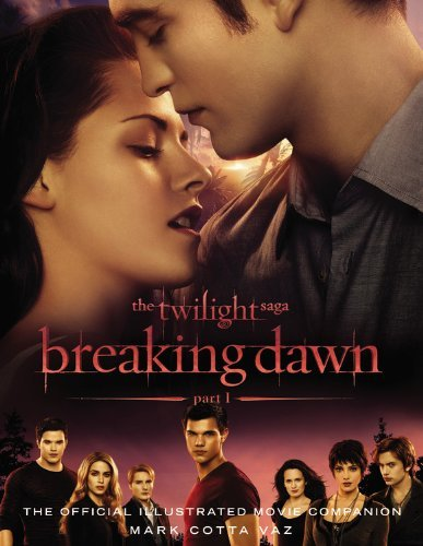 Mark Cotta Vaz The Twilight Saga Breaking Dawn Part 1 The Official Illustrated M