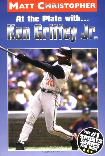 Matt Christopher At The Plate With...Ken Griffey Jr. Revised