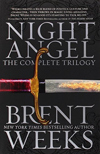 Brent Weeks Night Angel The Complete Trilogy
