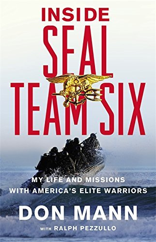 Don Mann Inside Seal Team Six My Life And Missions With America's Elite Warrior
