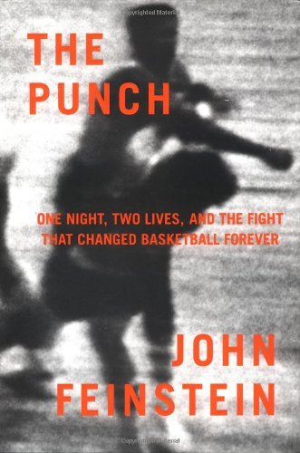 John Feinstein The Punch One Night Two Lives And The Fight Tha