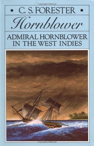 C. S. Forester Admiral Hornblower In The West Indies