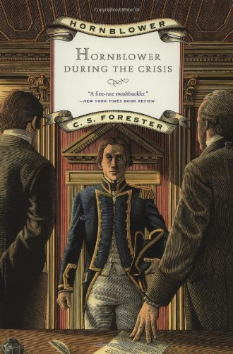 C. S. Forester Hornblower During The Crisis