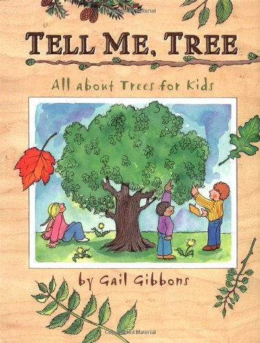 Gail Gibbons Tell Me Tree All About Trees For Kids