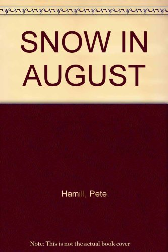 Pete Hamill Snow In August