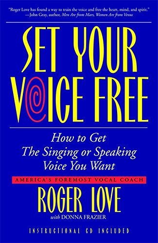 Roger Love Set Your Voice Free [with Cd]