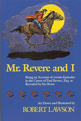 Robert Lawson Mr. Revere And I Being An Account Of Certain Episodes In The Caree