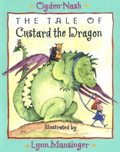 Ogden Nash The Tale Of Custard The Dragon