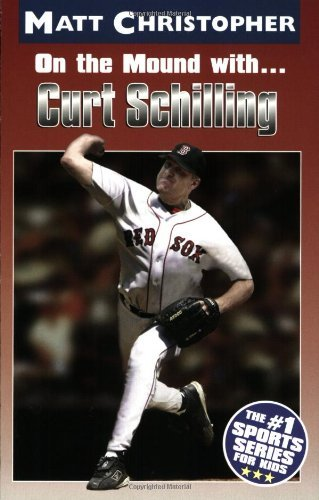 Matt Christopher On The Mound With... Curt Schilling