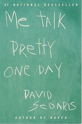 David Sedaris Me Talk Pretty One Day