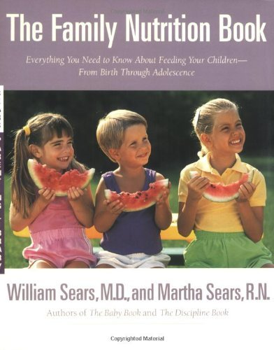 William Sears The Family Nutrition Book Everything You Need To Know About Feeding Your Ch