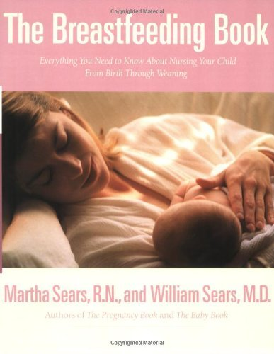 Martha Sears The Breastfeeding Book Everything You Need To Know About Nursing Your Ch