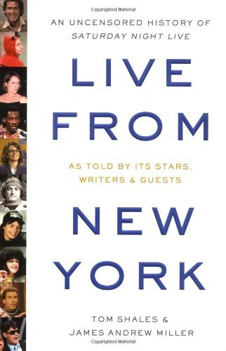 Shales Tom Live From New York An Oral History Of Saturday Night Live