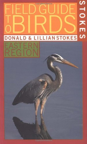 Donald Stokes Stokes Field Guide To Birds Eastern Region
