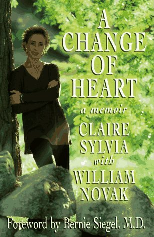 Claire Sylvia A Change Of Heart A Memoir