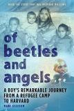 Mawi Asgedom Of Beetles & Angels A Boy's Remarkable Journey From A Refugee Camp To