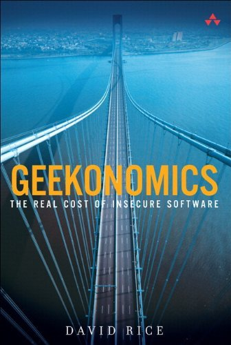 David Rice Geekonomics The Real Cost Of Insecure Software (paperback)