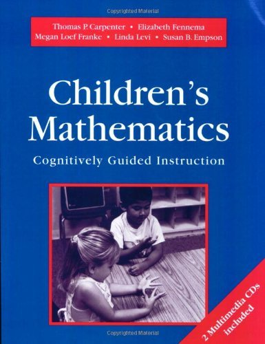 Thomas P. Carpenter Childrens Mathematics Cognitively Guided Instructi Cognitively Guided Instruction [with Cd's]