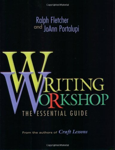 Ralph Fletcher Writing Workshop The Essential Guide From The Authors Of Craft Les