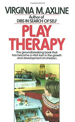 Virginia M. Axline Play Therapy The Groundbreaking Book That Has Become A Vital T