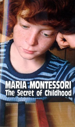 Maria Montessori The Secret Of Childhood