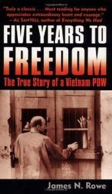 James N. Rowe Five Years To Freedom The True Story Of A Vietnam Pow