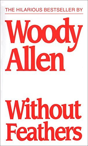 Woody Allen Without Feathers