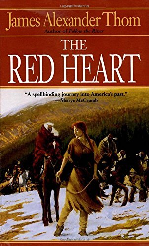 James Alexander Thom The Red Heart