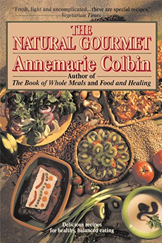 Annemarie Colbin The Natural Gourmet Delicious Recipes For Healthy Balanced Eating
