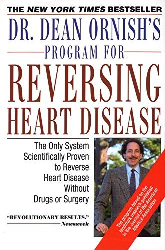 Dean Ornish Dr. Dean Ornish's Program For Reversing Heart Dise The Only System Scientificallty Proven To Reverse