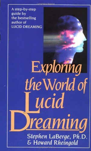 Stephen Laberge Exploring The World Of Lucid Dreaming