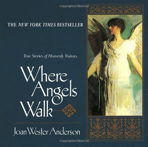 Joan Wester Anderson Where Angels Walk